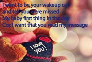 I want to be your wakeup call and tell you were missed My baby first thing in the day Coz I want that you read my message